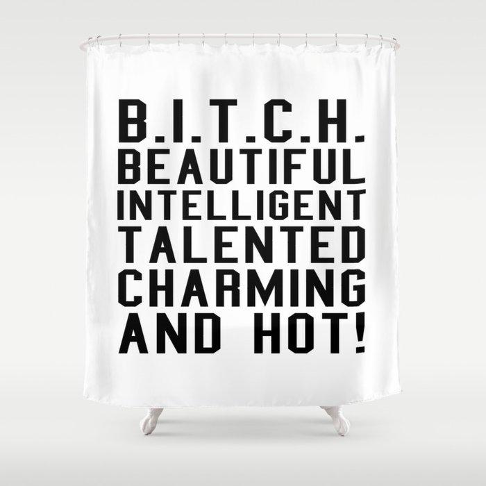 BITCH Acronym or Abbreviation Shower Curtain