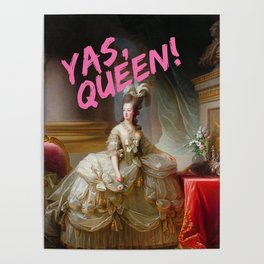 Yas, Queen! Marie Antoinette (Pink) Poster