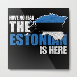 Have no Fear Estonian Is Here Distressed Metal Print