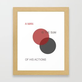 A Man is the Sum of His Actions Framed Art Print
