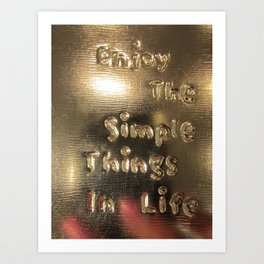 The simple things in life in a shine Art Print