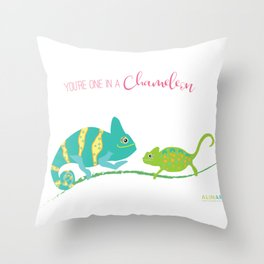 You're One in A Chameleon Throw Pillow