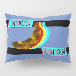 Spoiled Rotten Pillow Sham