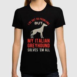 Funny Italian Greyhound Quote T-shirt