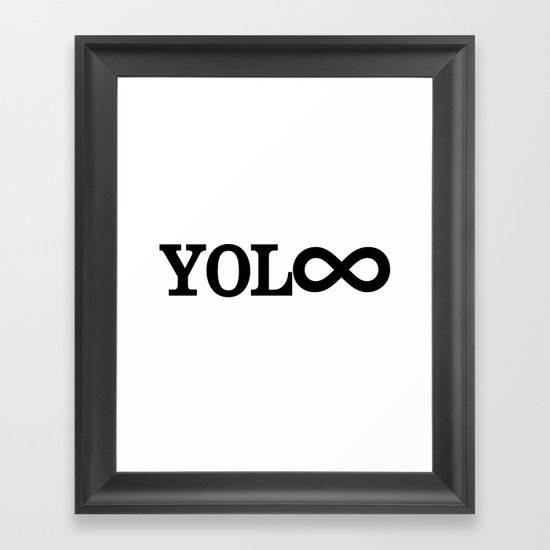 You Only Live Forever Framed Art Print