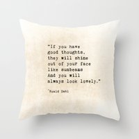 roald dahl Throw Pillows featuring Roald Dahl Lovely Quote by ShadeTree Photography