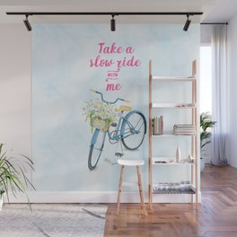 Take A Slow Ride With Me Bicycle With Flower Basket Wall Mural