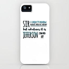 Jefferson Started It | Hamilton iPhone Case