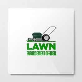 Lawn Enforcement Officer With Mover Funny Gardening Distressed Metal Print