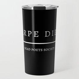carpe diem: dead poets society Travel Mug