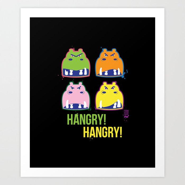 Hangry hangry Art Print