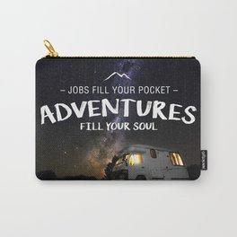 Jobs fill your pockets, adventures fill your soul. Carry-All Pouch