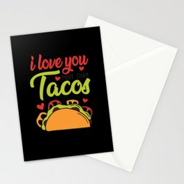 Love You More Than Tacos Stationery Cards