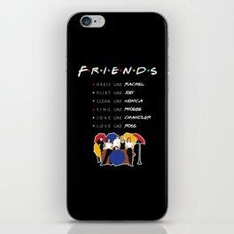 Friends like a tv show iPhone Skin