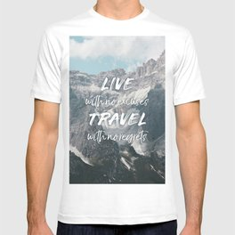 LIVE with no excuses TRAVEL with no regrets T-shirt
