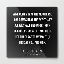 11     |200418| W.B. Yeats Quotes| W.B. Yeats Poems Metal Print