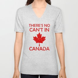 There's No Can't in Canada for Proud Canadian Unisex V-Neck