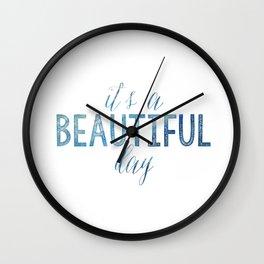 It's a beautiful day Wall Clock