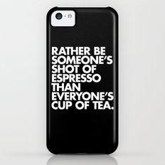 Rather Be Someone's Shot of Espresso Slim Case iPhone 5c
