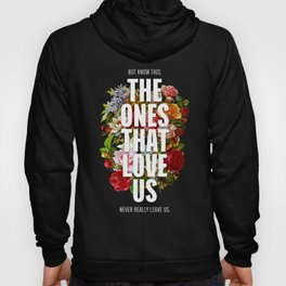 The Ones That Love Us Hoody