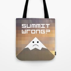 summit wrong? Tote Bag