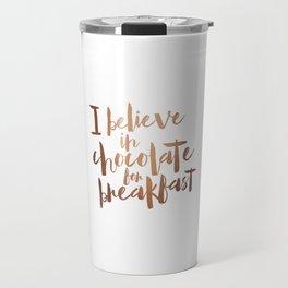 i believe in chocolate Travel Mug