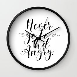 Never go to bed angry, Typography Print, Scandinavian Wall Art, Motivational Print Wall Clock