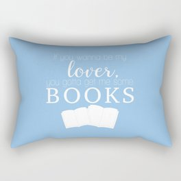 Blue - If you wanna be my lover, you gotta get me some books Rectangular Pillow