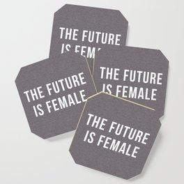 Future Is Female Quote Coaster