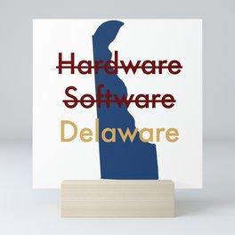 Hardware, Software, Delaware Mini Art Print