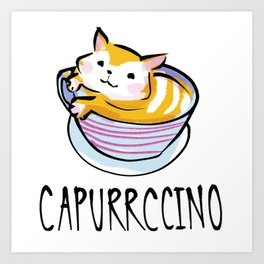 Capurrccino Art Print