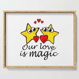 Our love is magic Serving Tray