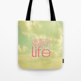 Dreams are necessary to Life  Tote Bag