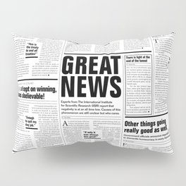 The Good Times Vol. 1, No. 1 / Newspaper with only good news Pillow Sham
