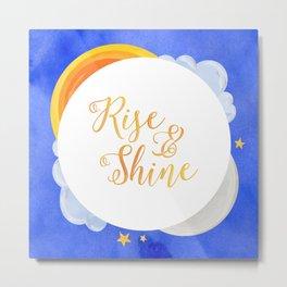 Rise and Shine Metal Print