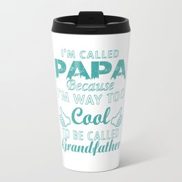 I'M CALLED PAPA Travel Mug