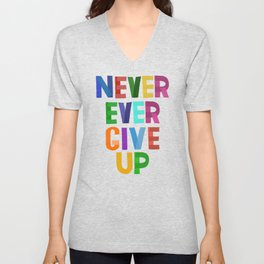 Never Ever Give Up Unisex V-Neck