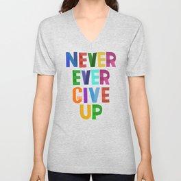 Never Ever Give Up Unisex V-Neck