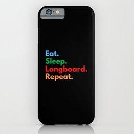 Eat. Sleep. Longboard. Repeat. iPhone Case