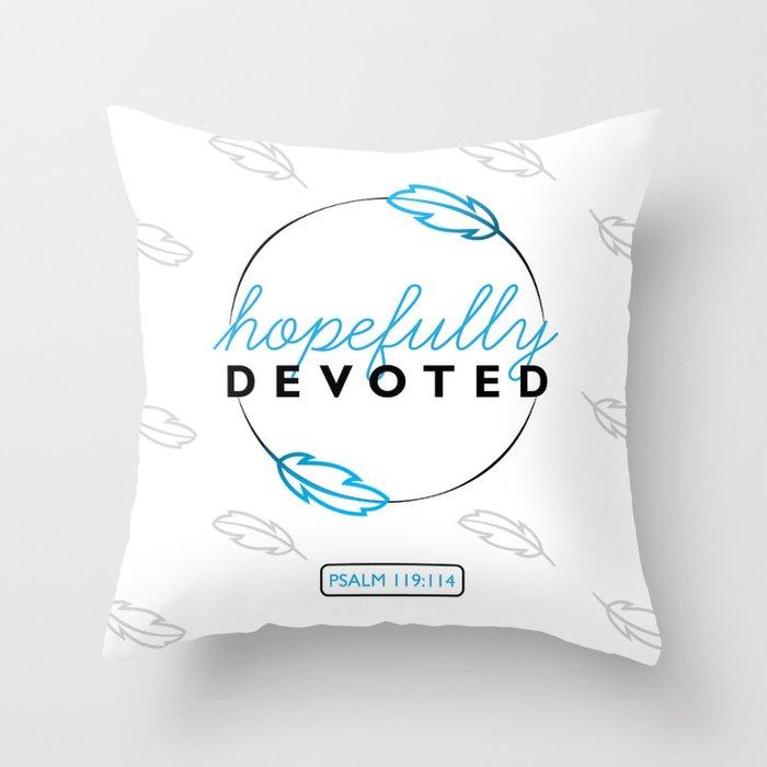 Hopefully Devoted Throw Pillow