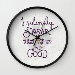 I am up to no good Wall Clock