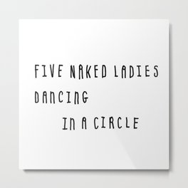 Five Naked Ladies Dancing in a Circle Metal Print