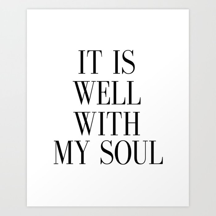 photo relating to It is Well With My Soul Printable known as PRINTABLE Artwork, It Is Effectively With My Soul, Inspirational Estimate,Bible Verse Wall Artwork Artwork Print by way of nathanmoore209