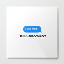Damn Autocorrect Metal Print