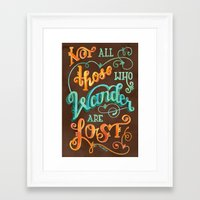 not all those who wander are lost Framed Art Prints featuring Not All Those Who Wander Are Lost by becca cahan