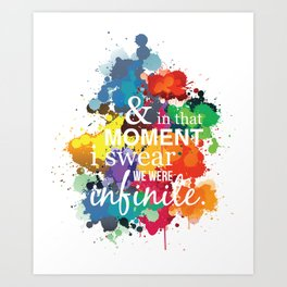 And In That Moment I Swear We Were Infinite - Perks of Being a Wallflower - Paint Splatter Poster Art Print