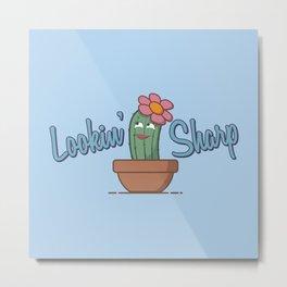 Lookin' Sharp - Funny Cactus Pun Gift Metal Print