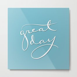 Great Day / Reverse Metal Print
