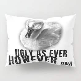 UGLY AS EVER Pillow Sham
