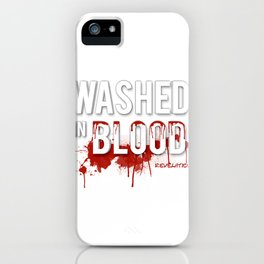 Washed in Blood iPhone Case